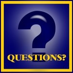 Have Questions?…  Ask Me!